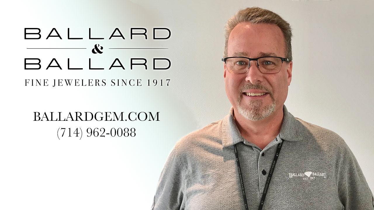 Guy Ballard of Ballard & Ballard Jewelers - Engagement & Wedding Rings in Orange County, CA